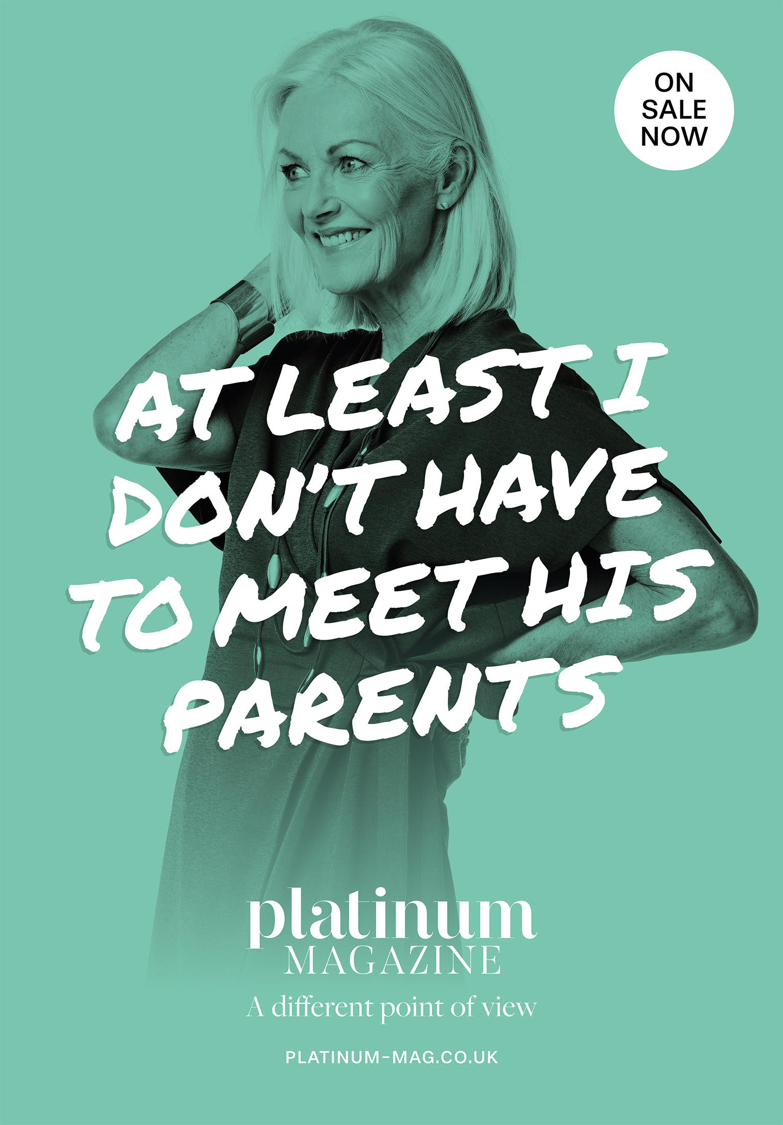 Platinum advert – At least I don't have to meet his parents.